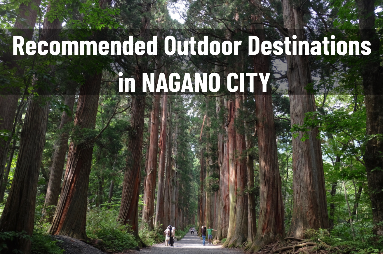 Nagano City: Recommended Outdoor Destinations